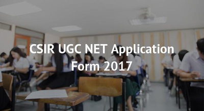 CSIR UGC NET Application Form 2017