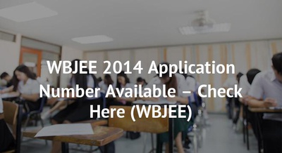 WBJEE 2014 Application Number Available – Check Here