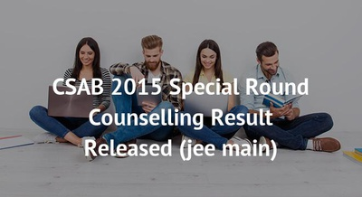 CSAB 2015 Special Round Counselling Result Released