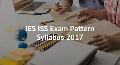 IES ISS Exam Pattern Syllabus 2017