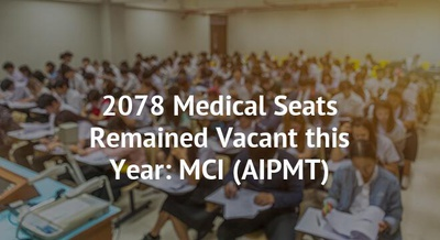 2078 Medical Seats Remained Vacant this Year: MCI