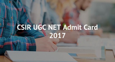 CSIR UGC NET Admit Card 2017