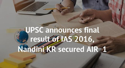 UPSC announces final result of IAS 2016, Nandini KR secured AIR  1