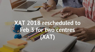 XAT 2018 rescheduled to Feb 3 for two centres