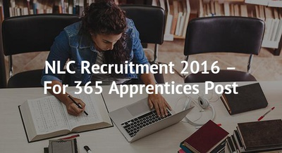 NLC Recruitment 2016 – For 365 Apprentices Post