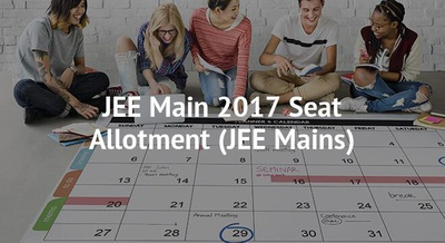JEE Main 2017 Seat Allotment
