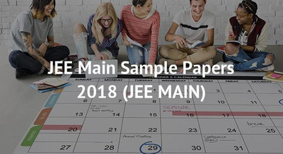 JEE Main Sample Papers 2018