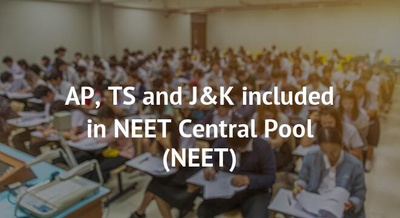AP, TS and J&K included in NEET Central Pool