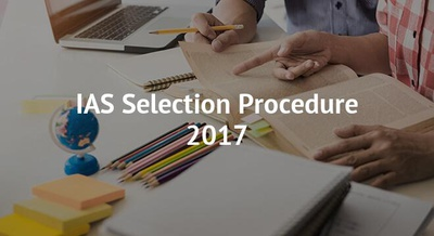 IAS Selection Procedure 2017