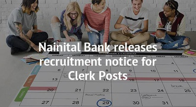 Nainital Bank releases recruitment notice for Clerk Posts