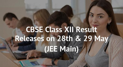 CBSE Class XII Result Releases on 28th & 29 May