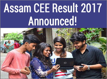 Assam CEE Result 2017 Announced