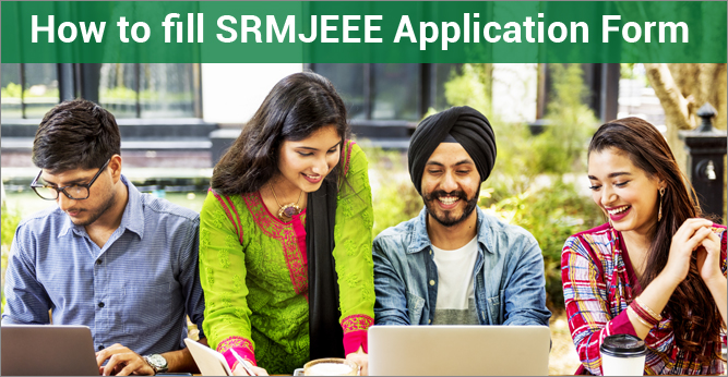 How to fill SRMJEEE Application Form 2018